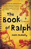 McNally, John: The Book of Ralph: A Novel