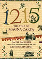 1215: The Year of Magna Carta by Danny…