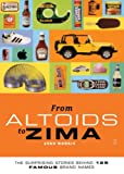Morris, Evan: From Altoids To Zima: The Surprising Stories Behind 125 Brand Names