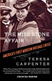 Carpenter, Teresa: The Miss Stone Affair: America's First Modern Hostage Crisis