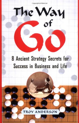 the-way-of-go-8-ancient-strategy-secrets-for-success-in-business-and-life