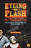 Fenton, Peter: Eyeing the Flash: The Education of a Carnival Con Artist