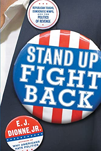 stand-up-fight-back-republican-toughs-democratic-wimps-and-the-new-politics-of-revenge