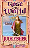Fisher, Jude: Rose of the World (Fool's Gold)
