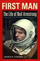 First Man: The Life of Neil A. Armstrong by…