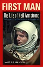 First Man : The Life of Neil A. Armstrong by…