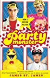 St. James, James: Party Monster: A Fabulous but True Tale of Murder in Clubland