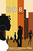 Ida B.: A Novel by Karen E. Quinones Miller