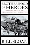 Sloan, Bill: Brotherhood of Heroes: The Marines at Peleliu, 1944 -- the Bloodiest Battle of the Pacific War