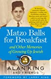 King, Alan: Matzo Balls for Breakfast: And Other Memories of Growing Up Jewish