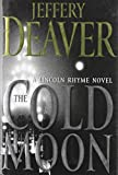 Jeffery Deaver: The Cold Moon: A Lincoln Rhyme Novel