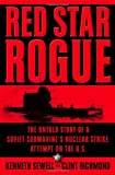 Sewell, Kenneth: Red Star Rogue : The Untold Story of a Soviet Submarine's Nuclear Strike Attempt on the U. S.