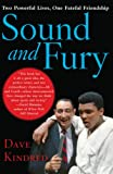 Kindred, Dave: Sound and Fury: Two Powerful Lives, One Fateful Friendship
