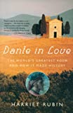 Rubin, Harriet: Dante In Love: The World's Greatest Poem And How It Made History