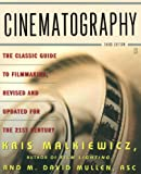 Malkiewicz, J. Kris: Cinematography: A Guide For Filmmakers and Film Teachers