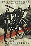 Strauss, Barry: The Trojan War: A New History