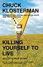 Killing Yourself to Live: 85% of a True&hellip;