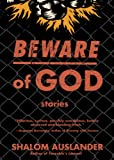 Auslander, Shalom: Beware of God: Stories