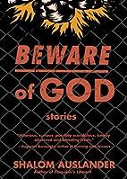 Beware of God: Stories by Shalom Auslander