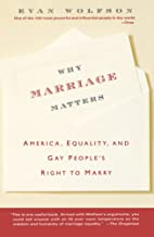 Why Marriage Matters: America, Equality, and…