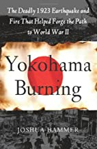 Yokohama Burning: The Deadly 1923 Earthquake…