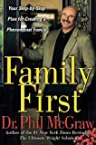 McGraw, Phil: Family First: Your Step-by-Step Plan for Creating a Phenomenal Family