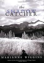 The Shadow Catcher by Marianne Wiggins