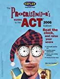 Kaplan: The Procrastinator's Guide to the Act 2006