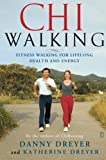 Dreyer, Danny: ChiWalking: The Five Mindful Steps for Lifelong Health and Energy