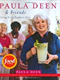 Deen, Paula H.: Paula Deen &amp; Friends: Living It Up, Southern Style