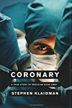 Coronary: A True Story of Medicine Gone Awry…