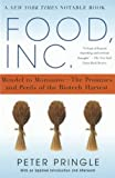 Pringle, Peter: Food, Inc.: Mendel To Monsanto--the Promises And Perils Of The Biotech Harvest