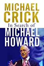 In Search of Michael Howard by Michael Crick
