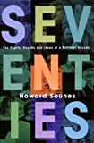 Howard Sounes: Seventies: The Sights, Sounds and Ideas of a Brilliant Decade