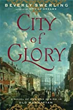 City of Glory: A Novel of War and Desire in…