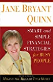 Jane Bryant Quinn: Smart and Simple Financial Strategies for Busy People