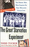 Tucker, Todd: The Great Starvation Experiment : The Heroic Men Who Starved So That Millions Could Live