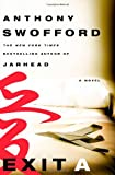 Swofford, Anthony: Exit A