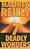 Reilly, Matthew: Seven Deadly Wonders : A Novel