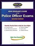 Douglas, John: John Douglas's Guide to the Police Officer Exams (Kaplan John Douglas's Guide to the Police Officer Exams)