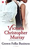Chistopher-Murray, Victoria: Grown Folks Business