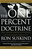 Suskind, Ron: The One Percent Doctrine: Deep Inside America's Pursuit of Its Enemies Since 9/11