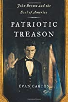 Patriotic Treason: John Brown and the Soul…