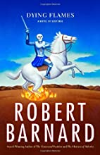 Dying Flames: A Novel of Suspense by Robert…