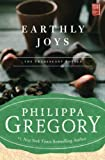 Gregory, Philippa: Earthly Joys