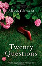 Twenty Questions: A Novel by Alison Clement