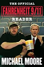 The official Fahrenheit 9/11 reader by…