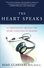 The Heart Speaks: A Cardiologist Reveals the…
