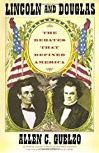 Lincoln and Douglas: The Debates that…