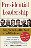 Bennett, William J.: Presidential Leadership: Rating The Best And The Worst In The White House